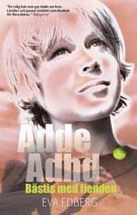 bokomslag Adde Adhd : bästis med fienden