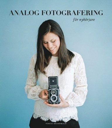 bokomslag Analog fotografering för nybörjare