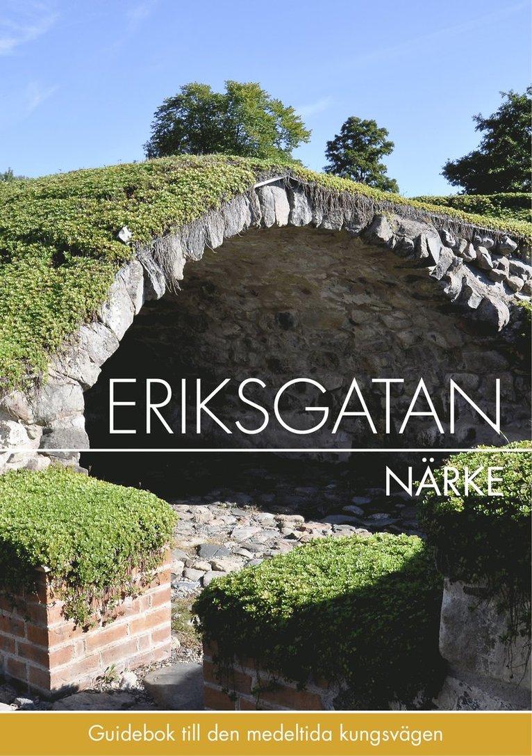 Eriksgatan Närke : guidebok till den medeltida kungsvägen 1