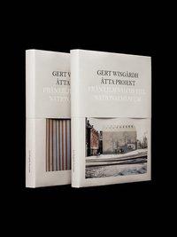 bokomslag Gert Wingårdh : Åtta projekt - Från Liljevalchs till Nationalmuseum