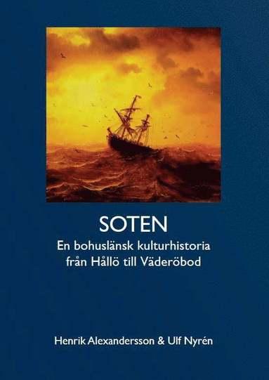 bokomslag Soten : en bohuslänsk kulturhistoria från Hållö till Väderöbod