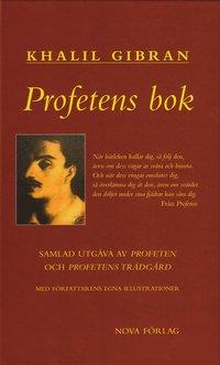 bokomslag Profetens bok : samlad utgåva av Profeten och Profetens trädgård