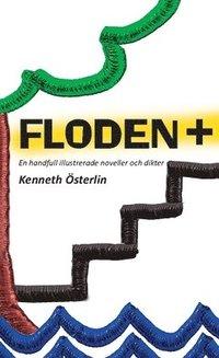 bokomslag FLODEN + : en handfull illustrerade noveller och dikter
