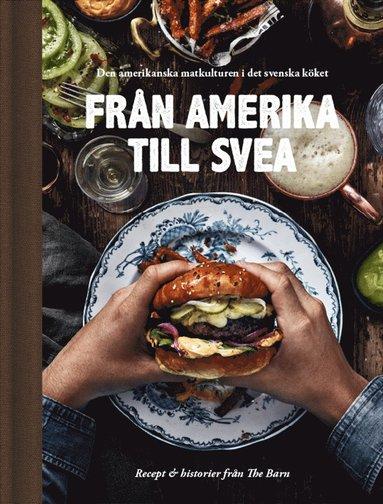 bokomslag Från Amerika till Svea - recept och historier från The Barn