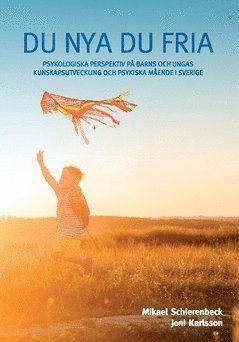 bokomslag Du nya du fria : psykologiska perspektiv på barns och ungas kunskapsutveckling och psykiska mående i Sverige