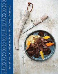 bokomslag Hävvi = Naturally : southern Sámi cuisine as interpreted by Elaine Asp