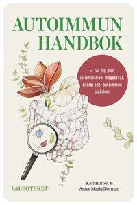 bokomslag Autoimmun handbok : för dig med inflammation, magbesvär, allergi eller autoimmun sjukdom