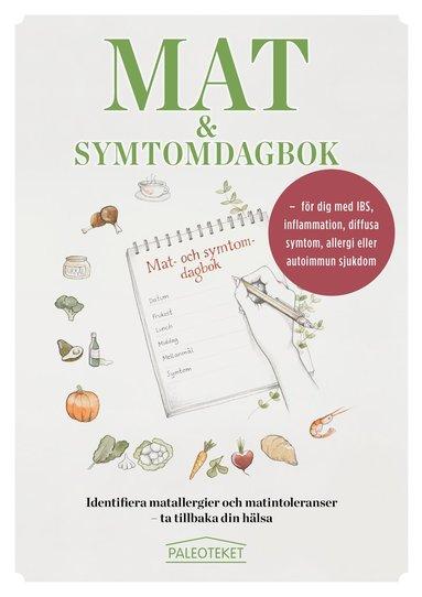 bokomslag Mat och symtomdagbok : för dig med IBS, inflammation, diffusa symtom, allergi eller autoimmun sjukdom