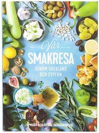 bokomslag Vår smakresa genom Grekland och Cypern