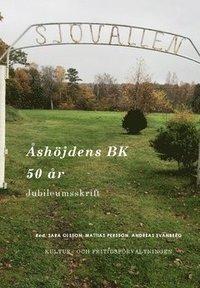 bokomslag Åshöjdens BK 50 år : jubileumsskrift