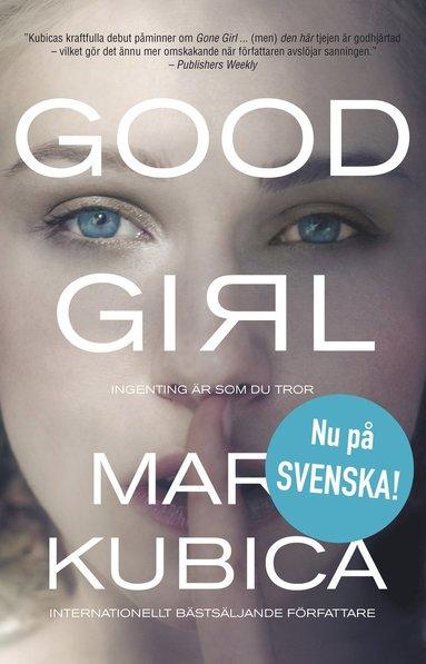 bokomslag Good Girl : Ingenting är som du tror