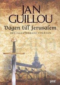 bokomslag Vägen till Jerusalem : den illustrerade utgåvan