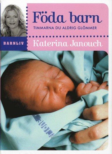 bokomslag Föda barn : timmarna du aldrig glömmer