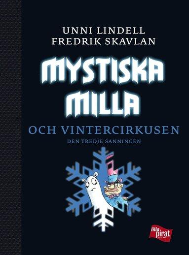 bokomslag Mystiska Milla och vintercirkusen : den tredje sanningen