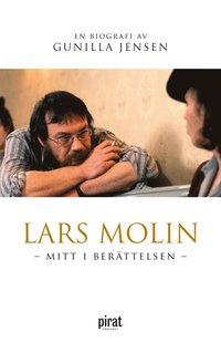bokomslag Lars Molin : mitt i berättelsen