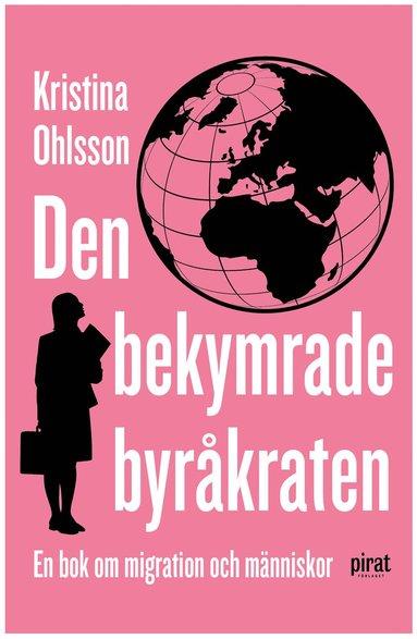 bokomslag Den bekymrade byråkraten : en bok om migration och människor