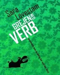 bokomslag Grejen med verb : grammatik som du aldrig har sett den förut