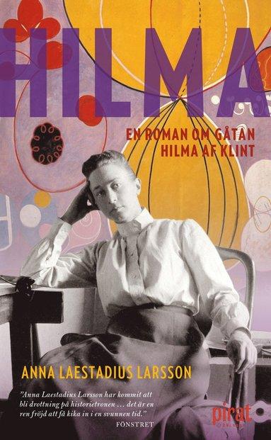 bokomslag Hilma : en roman om gåtan Hilma af Klint