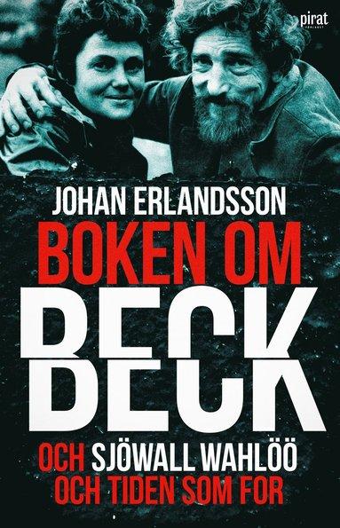 bokomslag Boken om Beck och Sjöwall Wahlöö och tiden som for
