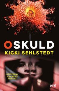 bokomslag Oskuld : historierna som måste berättas