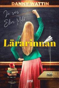 bokomslag Lärarinnan : je suis Elin Mild