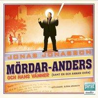 bokomslag Mördar-Anders och hans vänner (samt en och annan ovän)