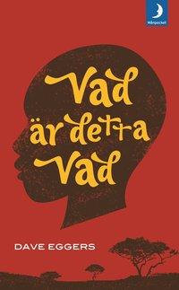 bokomslag Vad är detta Vad : Valentino Achak Dengs självbiografi
