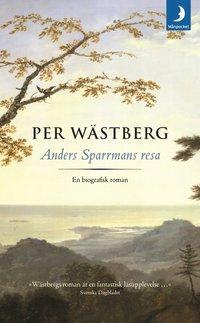 bokomslag Anders Sparrmans resa : en biografisk roman