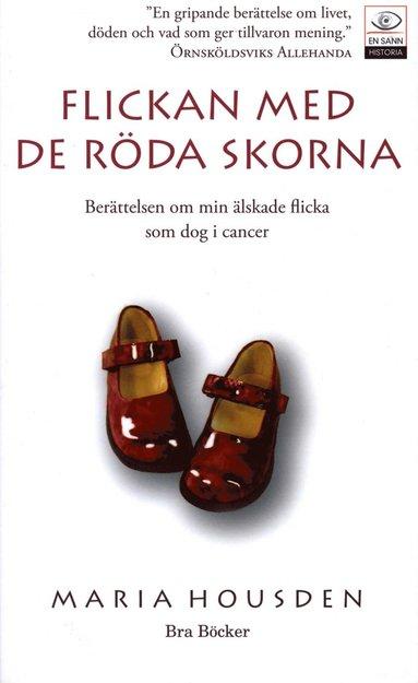 bokomslag Flickan med de röda skorna : berättelsen om Hannah, min älskade flicka som dog i cancer