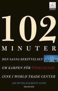 bokomslag 102 minuter : den sanna berättelsen om kampen för överlevnad inne i World Trade Center