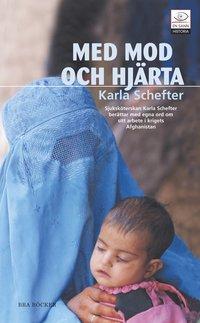 bokomslag Med mod och hjärta : en sjuksköterska i Afghanistan
