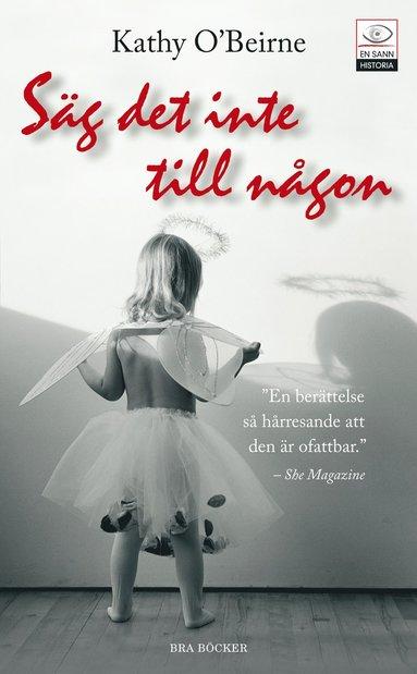 bokomslag Säg det inte till någon : ett barndomshelvete i Magdalenatvätterierna