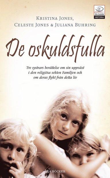 bokomslag De oskuldsfulla : tre systrars berättelse om sin uppväxt i den religiösa se