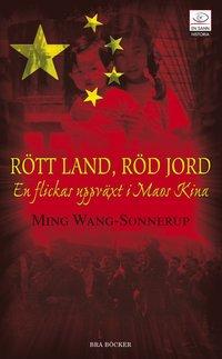 bokomslag Rött land, röd jord : en flickas uppväxt i Maos Kina