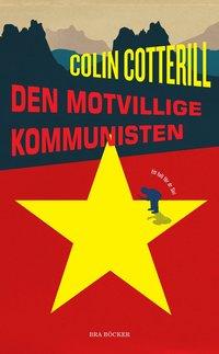 bokomslag Den motvillige kommunisten
