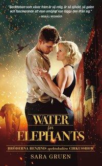 bokomslag Water for elephants : bröderna Benzinis spektakulära cirkusshow