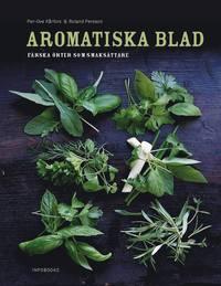 bokomslag Aromatiska blad : en bok om färska örter i maten