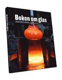 bokomslag Boken om glas : hantverket, tekniken och konsten