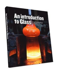 bokomslag An introduction to glass : craft, technology and art