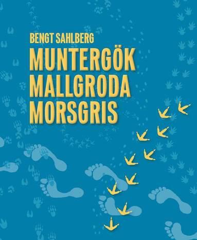 bokomslag Muntergök Mallgroda Morsgris : en sociozoologisk safari i en annorlunda värld