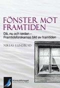 bokomslag Fönster mot framtiden - Då, nu och sedan – framtidsforskarnas bild av framtiden