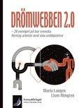 bokomslag Drömwebben 2.0 - 20 exempel på hur svenska företag arbetar med sina webbplatser