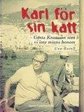 bokomslag Karl för sin katt : Gösta Knutsson som vi inte minns honom