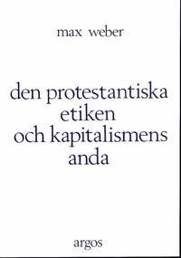 bokomslag Den protestantiska etiken och kapitalismens anda