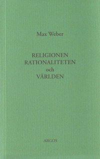 bokomslag Religionen, rationaliteten och världen