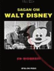 bokomslag Sagan Om Walt Disney : En Biografi