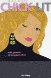 bokomslag Chick lit : Från glamour till vardagsrealism