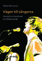 bokomslag Vägen till sångerna : samtal om kreativitet och låtskrivande