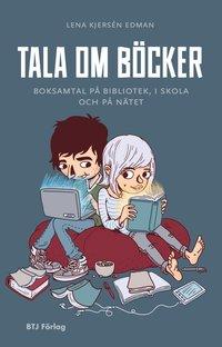 bokomslag Tala om böcker : boksamtal på bibliotek, i skola och på nätet