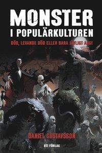 bokomslag Monster i populärkulturen : död, levande död eller bara djävligt arg!
